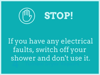 If you have any electrical faults, switch off your shower and don